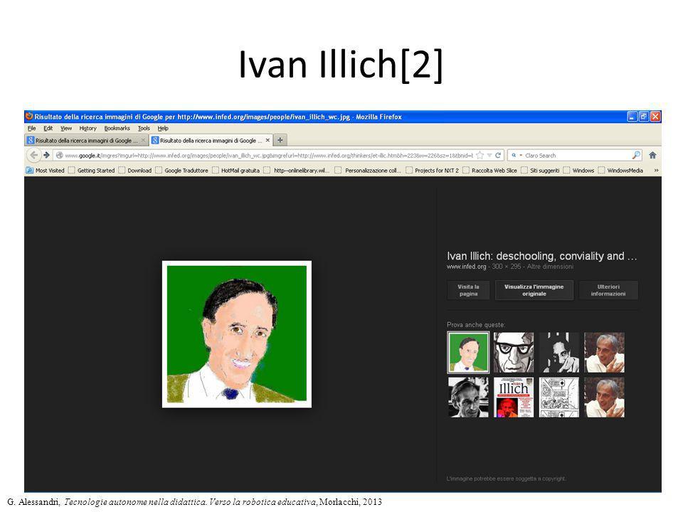 Ivan Illich[2] G. Alessandri, Tecnologie autonome nella didattica.